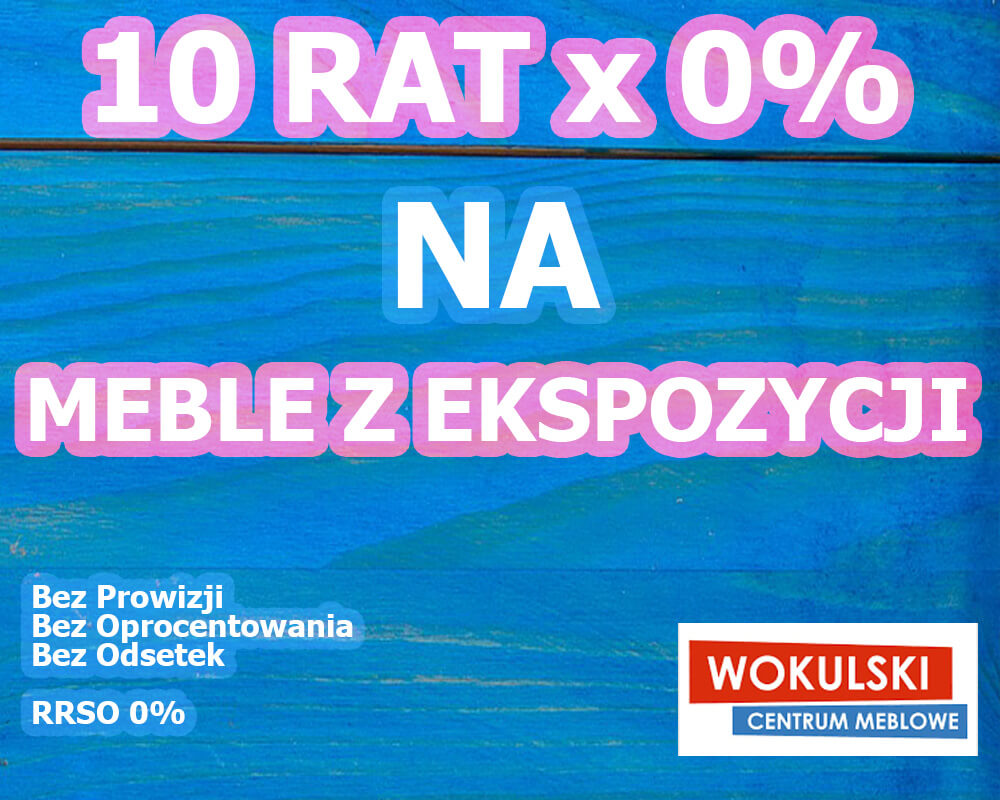 RATY 0% Na MEBLE Z EKSPOZYCJI
